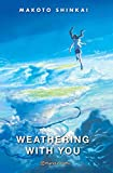 Weathering With You (novela) (Manga: Biblioteca Makoto Shinkai, Band 8)