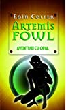 ARTEMIS FOWL - AVENTURI CU OPAL