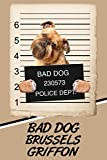 Bad Dog Brussels Griffon: Beer Tasting Journal Rate and Record Your Favorite Beers Collect Beer Name, Brewer, Origin, Date, Sampled, Rating, Stats ABV ... meter, Note and Flavor wheel 120 pages 6'x9'