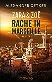 Zara und Zoë - Rache in Marseille: Thriller (Die Profilerin und die Patin 1)