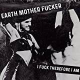 I Fuck Therefore I Am [Explicit]