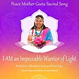 I AM an Impeccable Warrior of Light: Meditation, Affirmation Song and Power Song