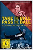 Take the Ball Pass the Ball - Das Geheimnis des perfekten Fußballs