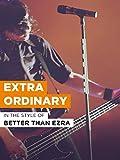 Extra Ordinary im Stil von 'Better Than Ezra'