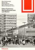 Urban Commons: Moving Beyond State and Market (Bauwelt Fundamente, Band 154)