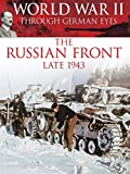 World War II Through German Eyes: The Russian Front Late 1943 [OV]