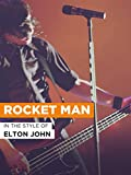 Rocket Man im Stil von 'Elton John'