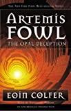 The Opal Deception: Artemis Fowl, Book 4