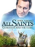 All Saints – Gemeinsam Sind Wir Stark [dt./OV]