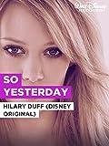 So Yesterday im Stil von 'Hilary Duff (Disney Original)'