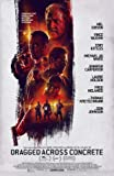 Dragged Across Concrete - U.S Movie Wall Poster Print - 43cm x 61cm / 17 Inches x 24 Inches A2