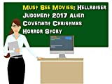 Must See Movies: Hellraiser Judgment 2017 - Alien Covenant - Christmas Horror Story