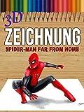 Clip: 3D Zeichnung: Spider-Man Far From Home