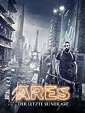 Ares: Der letzte seiner Art [dt./OV]