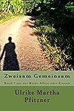 Zweisam Gemeinsam: Band 3 aus der Reihe Allein oder Einsam (Volume 3) (German Edition) by Ulrike Martha Pfitzner (2013-12-30)