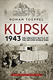 Kursk 1943: The Greatest Battle of the Second World War (Modern Military History, Band 4)
