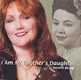 I Am My Mother's Daughter