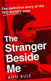 The Stranger Beside Me: The Inside Story of Serial Killer Ted Bundy (New Edition)