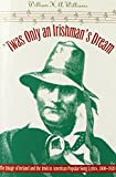 'Twas Only an Irishman's Dream: The Image of Ireland and the Irish in American Popular Song Lyrics, 1800-1920 (Music in American Life)