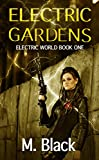 Electric Gardens (BOOK ONE of ELECTRIC WORLD) (Divergent meets I Am Mother) (English Edition)