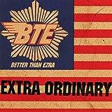 Better than Ezra // Extra Ordinary