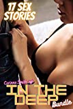 In the Deep Bundle: Extremely Dirty Erotic Content for Horny Adults - 17 Forbidden and Explicit Sex Taboo Bedtime Short Stories for Men Women and Couples - Erotica Collection (English Edition)