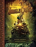 The Making of Disney's Jungle Cruise (Disney Editions Deluxe (Film))