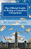 The Official Guide to Being a Canadian Cheapskate (English Edition)