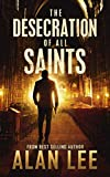 The Desecration of All Saints: A Stand-Alone Action Mystery (English Edition)