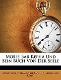 Moses bar Cepha (bp. of Mosul. ): Moses Bar Kepha Und Sein B