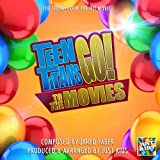 Teen Titan Go! To The Movies Theme (From 'Teen Titans Go! To The Movies')