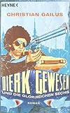 Dierk Gewesen und die glorreichen Sechs: Roman