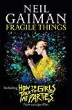 Fragile Things: includes How to Talk to Girls at Parties