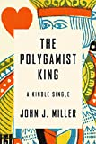 The Polygamist King: A True Story of Murder, Lust, and Exotic Faith in America (Kindle Single) (English Edition)