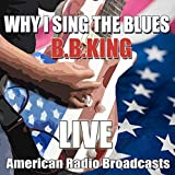 Why I Sing The Blues (Live)