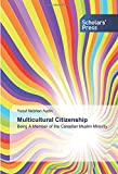 Multicultural Citizenship: Being A Member of the Canadian Muslim Minority