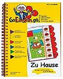 Go, Einstein, go!: Übungsbuch: Zu Hause: Raum und Lage-Beziehungen (Go, Einstein, go!: Das neue Lernsystem: Spielen und Lernen mit der perfekten Selbstkontrolle)