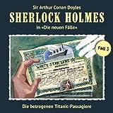 Die betrogenen Titanic-Passagiere: Sherlock Holmes - Die neuen Fälle 3