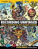 Massy, S: Recording Unhinged (Music Pro Guides)
