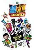 Teen Titans Go! (TM): to the Movies: The Junior Novel