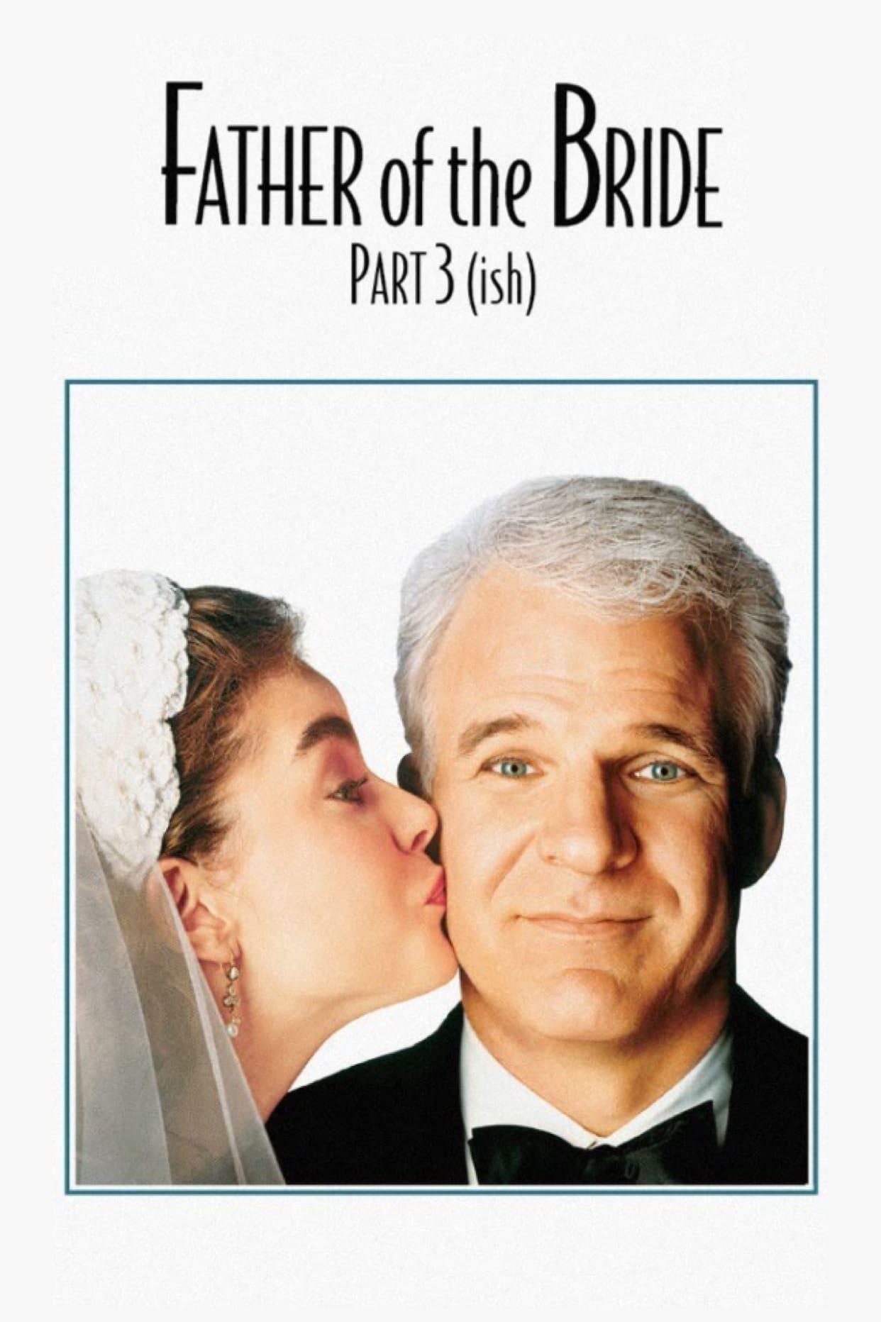 "Plakat von ""Father of the Bride Part 3 (ish)"""
